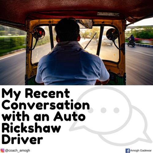My Recent Conversation with an Auto rickshaw Driver