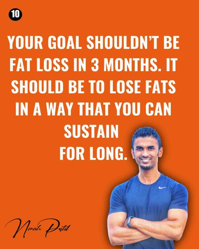 Lose fat in a way that you can sustain it for long!