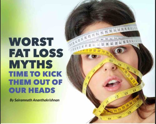 Worst Fat loss myths - Time to kick them out of our heads