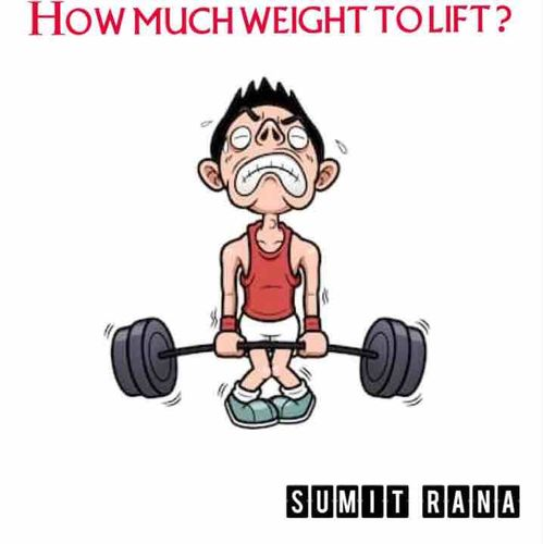 How much weight to lift ?