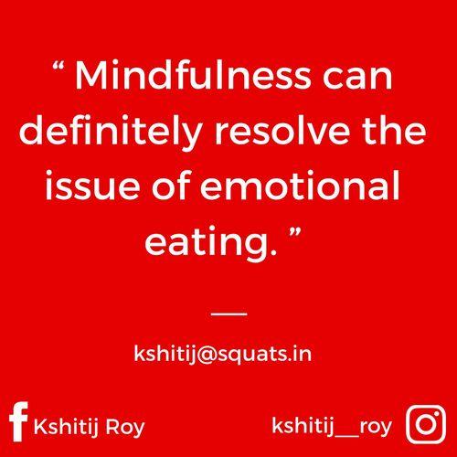 Adopting mindfulness to address emotional eating!