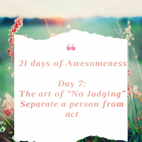 Day7: Re-Live your Inner Being: An art of No Judging