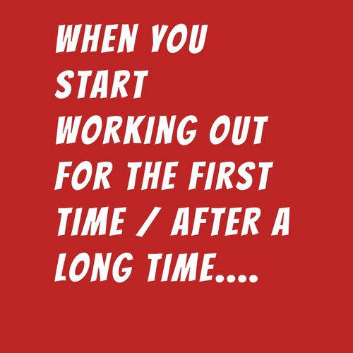 Your first day of workout ...