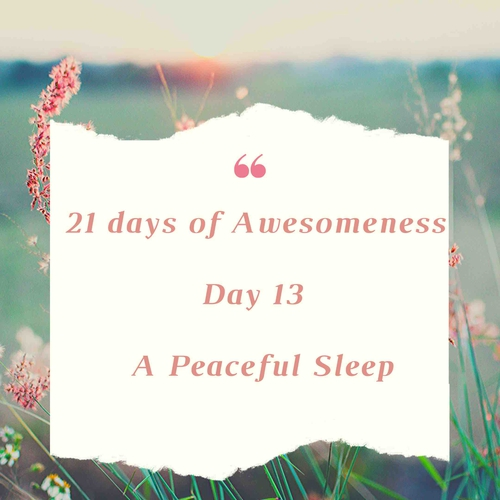 Day 13: Re-live your Inner Being: A Peaceful Sleep