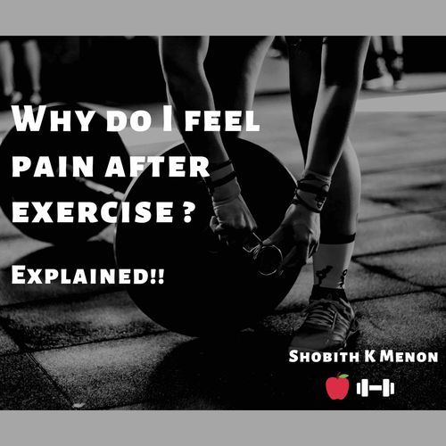 Why do I feel pain after exercise ? Explained !!