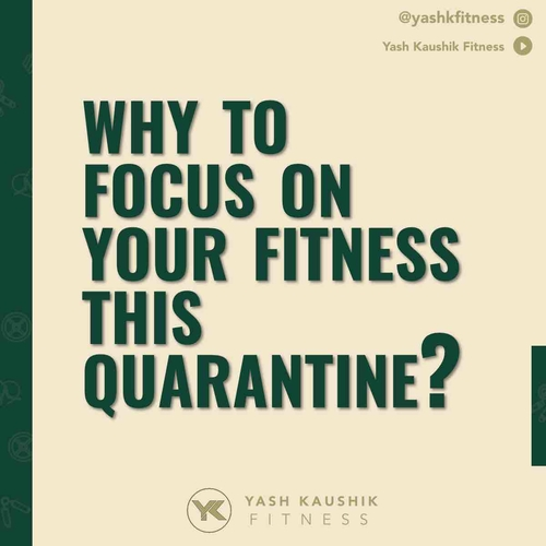 Why focus on your fitness this QUARANTINE?