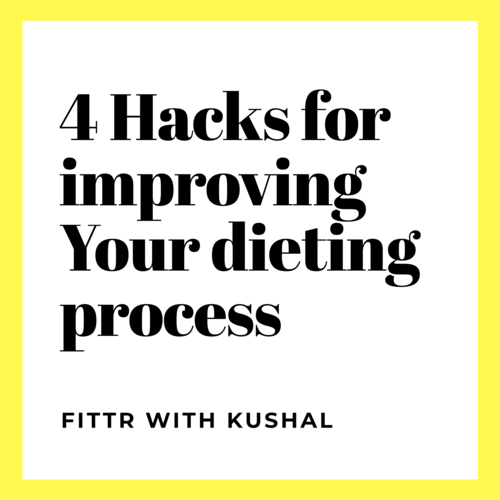 4 Hacks for improving Your dieting process