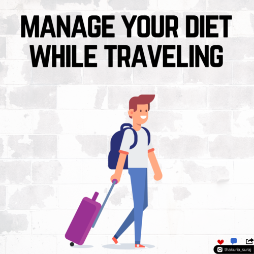 Manage Your Diet While Traveling.