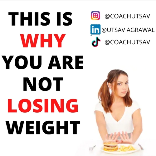 THIS IS WHY YOU ARE NOT LOSING WEIGHT