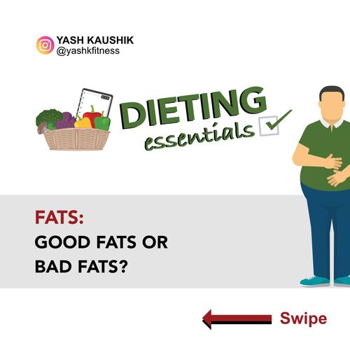 [Part - 5] Dieting Essentials: Fats Good fats or Bad fats?