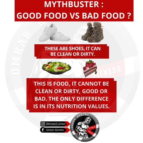 Mythbuster: Good food vs Bad food.