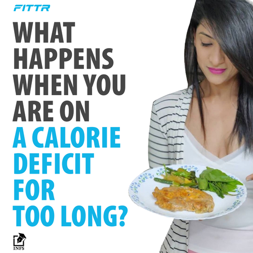 On Calorie Deficit For Too Long?