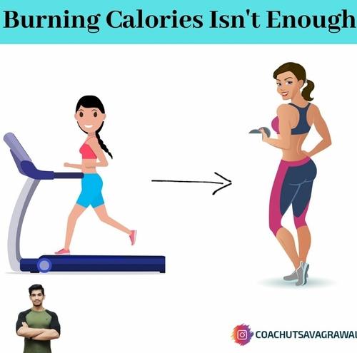 Burning Calories Isn't Enough