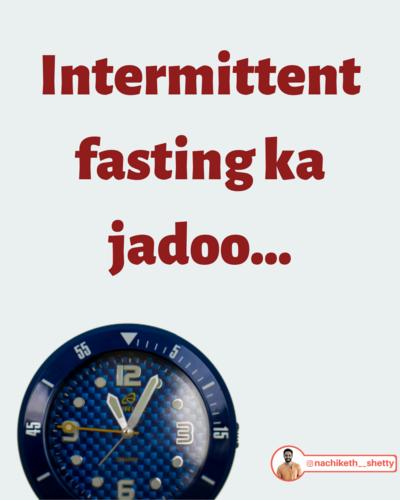 Intermittent fasting ka jadoo!