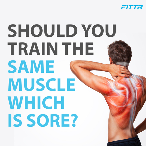 Confused whether to workout or not when you're sore?